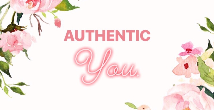 – AUTHENTIC YOU –