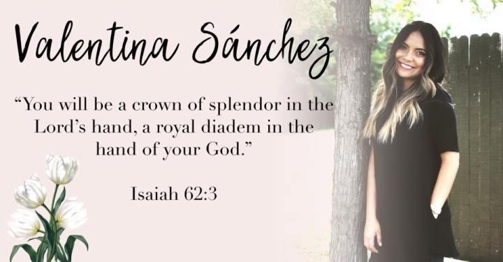 – Valentina Sánchez. { Isaiah 62:3 }–