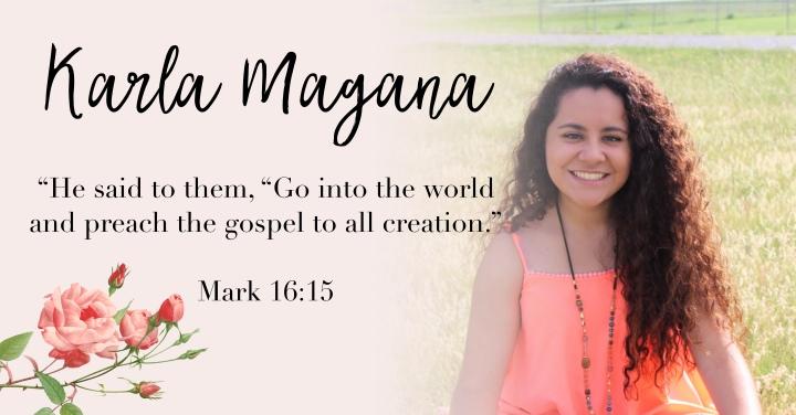 – Karla Magana. { Mark 15:16 }–