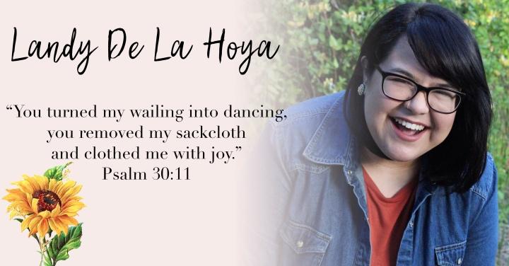 Landy De La Hoya. { Psalm 30:11}
