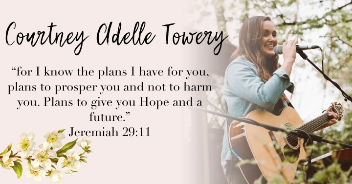 COURTNEY ADELLE TOWERY { Jeremiah 29:11}