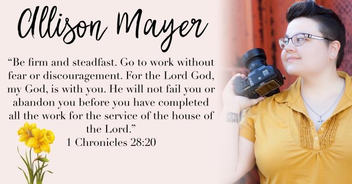 ALLISON MAYER { 1 CHRONICLES 28:20}