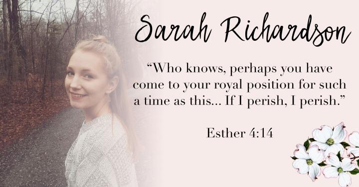 – SARAH RICHARDSON { Esther 4:14-16 }–