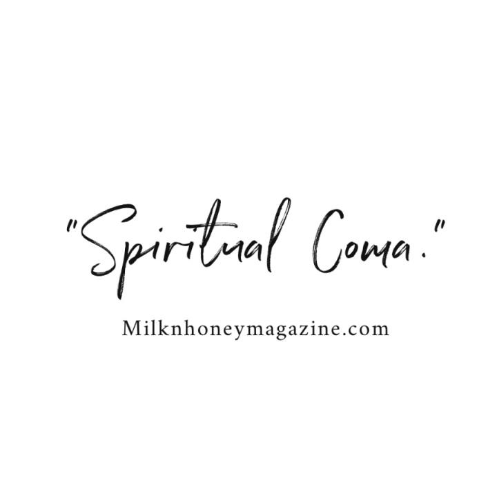 – SPIRITUAL COMA–