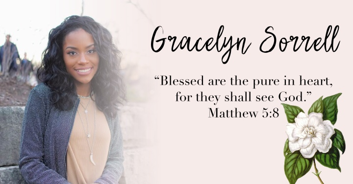 – Gracelyn Sorrell { Matthew 5:8 } –